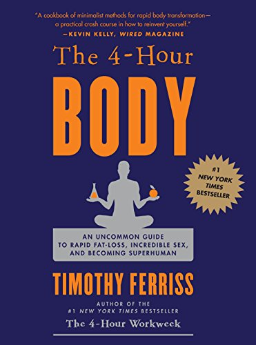 9780307463630: The 4 (Four) Hour Body: The Secrets and Science of Rapid Body Transformation