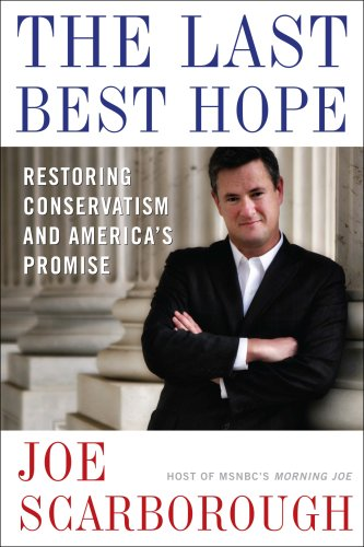 9780307463692: The Last Best Hope: Restoring Conservatism and America's Promise