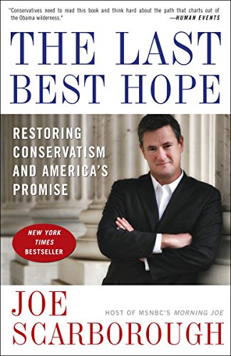9780307463708: The Last Best Hope: Restoring Conservatism and America's Promise