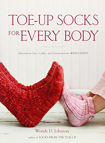 9780307463852: Toe-Up Socks for Every Body: Adventurous Lace, Cables, and Colorwork from Wendy Knits