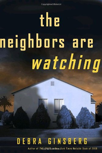 9780307463869: The Neighbors Are Watching: A Novel