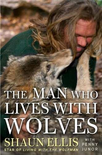 9780307464538: The Man Who Lives with Wolves