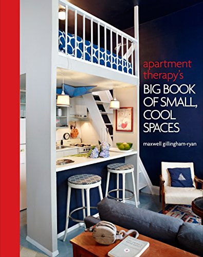 9780307464606: Apartment Therapy's Big Book of Small, Cool Spaces