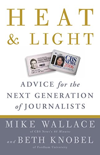 9780307464651: Heat and Light: Advice for the Next Generation of Journalists