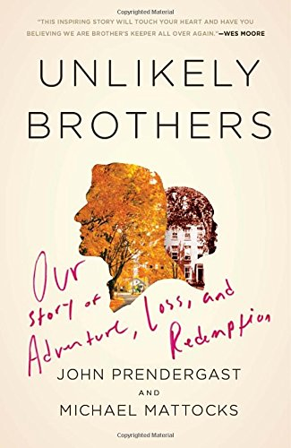 9780307464859: Unlikely Brothers: Our Story of Adventure, Loss, and Redemption