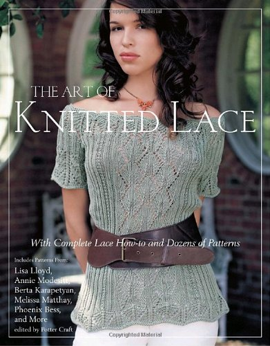 9780307464934: The Art of Knitted Lace: With Complete Lace How-to and Dozens of Patterns