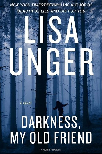 DARKNESS, MY OLD FRIEND (SIGNED): Unger, Lisa