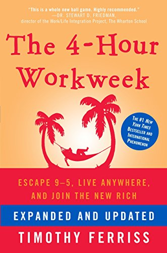 9780307465351: The 4-Hour Workweek: Escape 9-5, Live Anywhere, and Join the New Rich