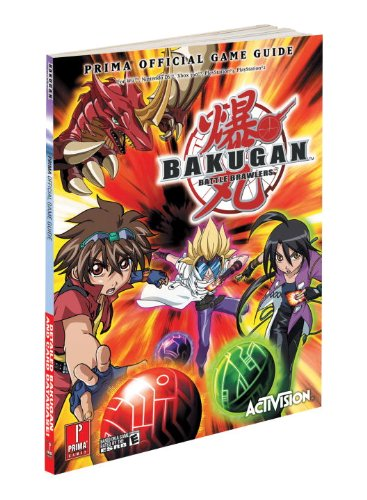 9780307465757: Bakugan Battle Brawlers: Prima Official Game Guide (Prima Official Game Guides)