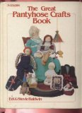 9780307466150: Great Panty Hose Crafts Book