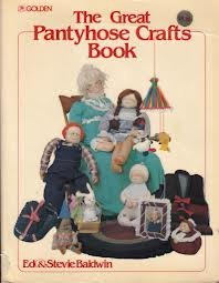9780307466167: The great pantyhose crafts book