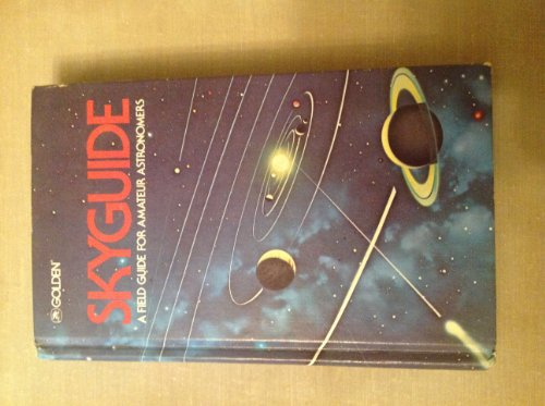 Skyguide, a Field Guide for Amateur Astronomers: Mark R. Chartrand