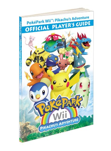 9780307470911: PokePark Wii: Pikachu's Adventure - Official Player's Guide: Prima Official Game Guide (Prima Official Game Guides)