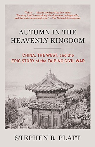 Autumn in the Heavenly Kingdom: China, the West, and the Epic Story of the Taiping Civil War: Platt...