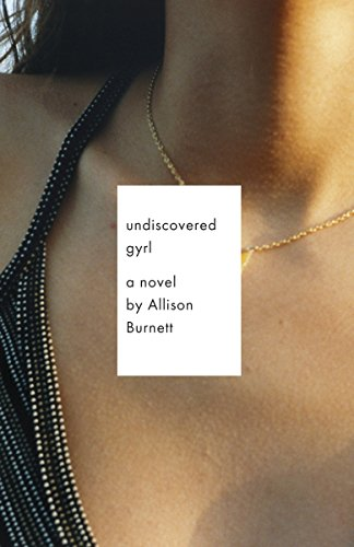 9780307473127: Undiscovered Gyrl (Vintage Contemporaries)