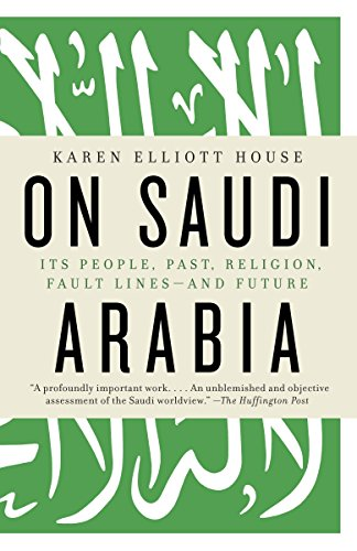 9780307473288: On Saudi Arabia: Its People, Past, Religion, Fault Lines--and Future
