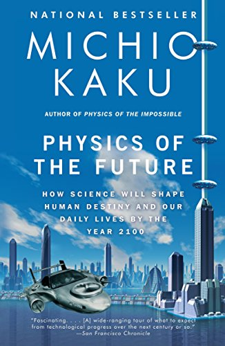 9780307473332: Physics of the Future: How Science Will Shape Human Destiny and Our Daily Lives by the Year 2100