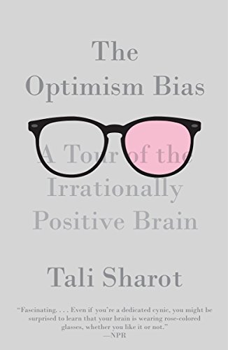 9780307473516: The Optimism Bias: A Tour of the Irrationally Positive Brain