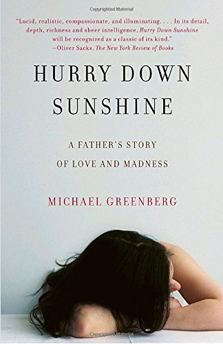 9780307473547: Hurry Down Sunshine: A Father's Story of Love and Madness