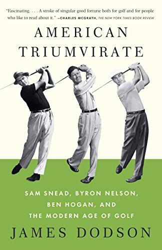 9780307473554: American Triumvirate: Sam Snead, Byron Nelson, Ben Hogan, and the Modern Age of Golf