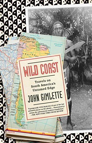 9780307473622: Wild Coast: Travels on South America's Untamed Edge (Vintage Departures)