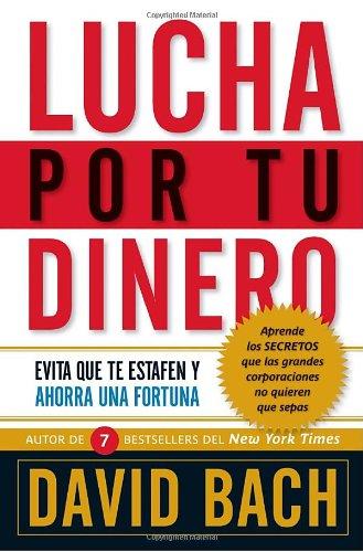 9780307473912: Lucha por tu dinero: Evita que te estafen y ahorra una fortuna (Spanish Edition)