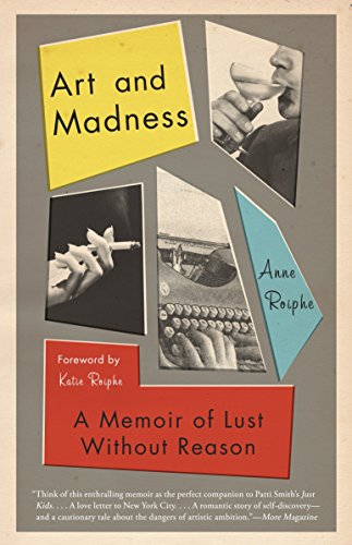 9780307473967: Art and Madness: A Memoir of Lust Without Reason