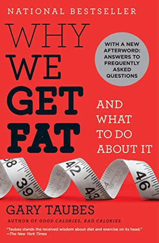 9780307474254: Why We Get Fat: And What to Do About It