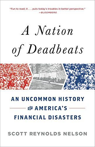 9780307474322: A Nation of Deadbeats: An Uncommon History of America's Financial Disasters
