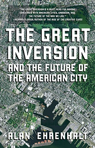 9780307474377: The Great Inversion and the Future of the American City