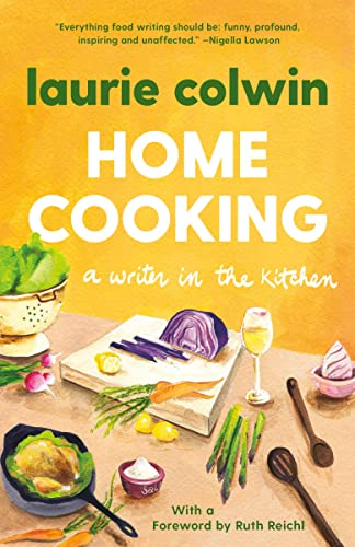 Home Cooking : A Writer in the: Colwin, Laurie