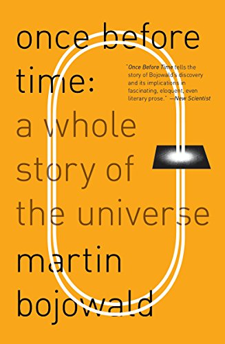 Once Before Time: A Whole Story of the Universe: Bojowald, Martin