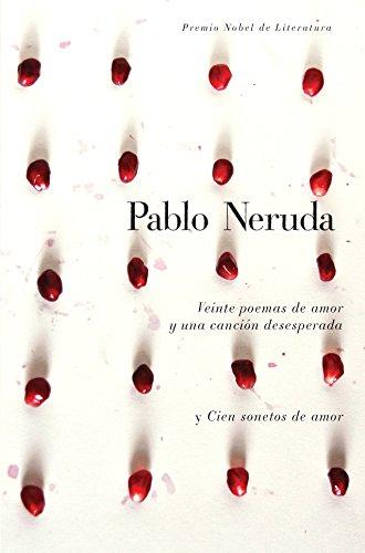 9780307474742: Veinte poemas de amor y una cancion desesperada y cien sonetos de amor  (Spanish Edition)