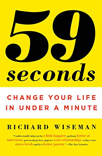 9780307474865: 59 Seconds: Change Your Life in Under a Minute