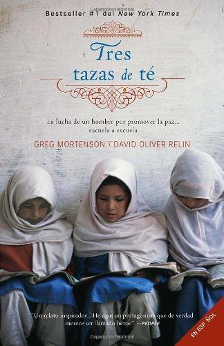 9780307474889: Tres tazas de te: La lucha de un hombre para promover la paz--escuela a escuela (Spanish Edition)