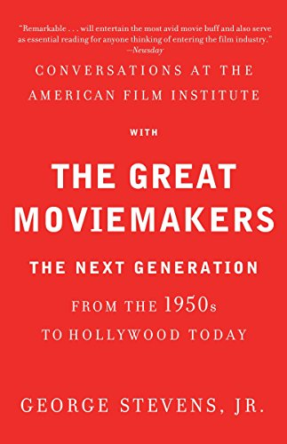 9780307474988: Conversations at the American Film Institute with the Great Moviemakers: The Next Generation