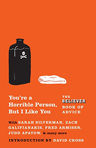 9780307475237: You're a Horrible Person, but I Like You: The Believer Book of Advice