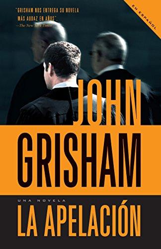 La apelación (Vintage Espanol) (Spanish Edition): John Grisham