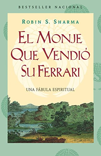 El Monje Que Vendio su Ferarri: Una Fabula Espiritual (Paperback): Robin S Sharma