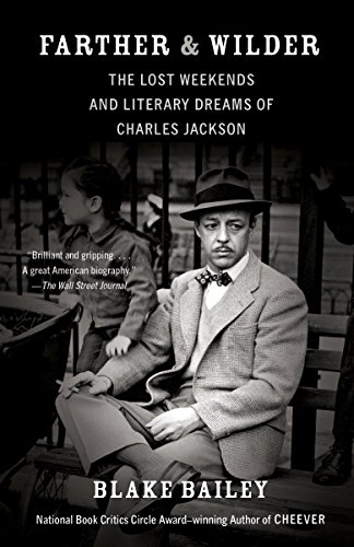 9780307475527: Farther and Wilder: The Lost Weekends and Literary Dreams of Charles Jackson