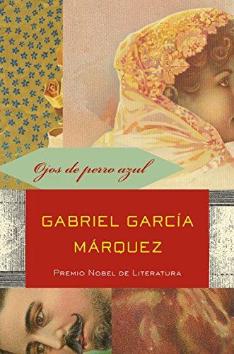 Ojos de perro azul (Spanish Edition): García Márquez, Gabriel