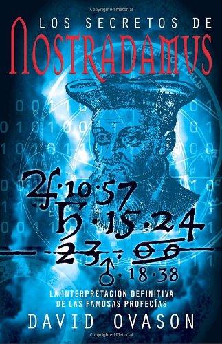 9780307475862: Los secretos de Nostradamus: La interpretacóin definitiva de las famosas profecías (Spanish Edition)