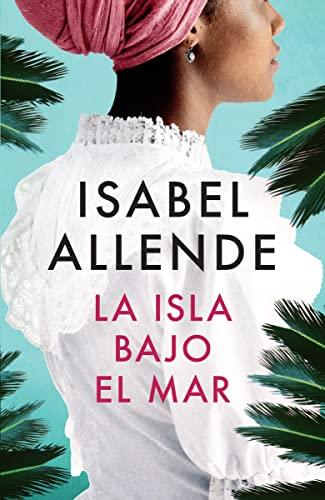 9780307476050: La isla bajo el mar (Spanish Edition)