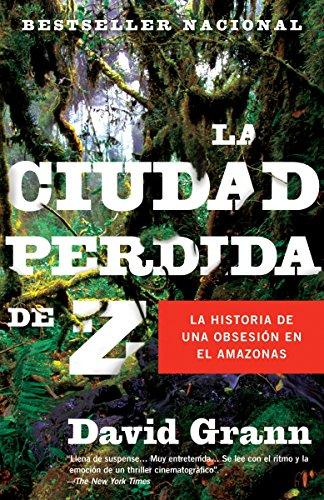 9780307476180: La ciudad perdida de Z (Spanish Edition)