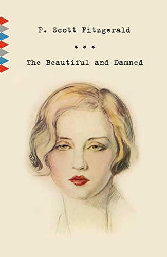The Beautiful and Damned (Vintage Classics): Fitzgerald, F. Scott