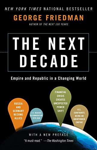 9780307476395: The Next Decade: Empire and Republic in a Changing World