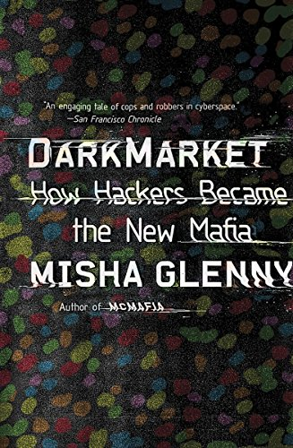 9780307476449: DarkMarket: How Hackers Became the New Mafia