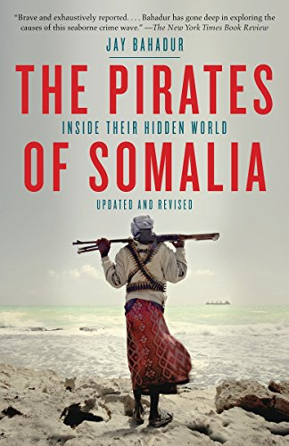 9780307476562: The Pirates of Somalia: Inside Their Hidden World