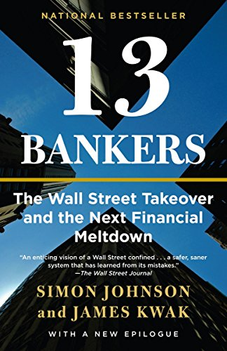 9780307476609: 13 Bankers: The Wall Street Takeover and the Next Financial Meltdown