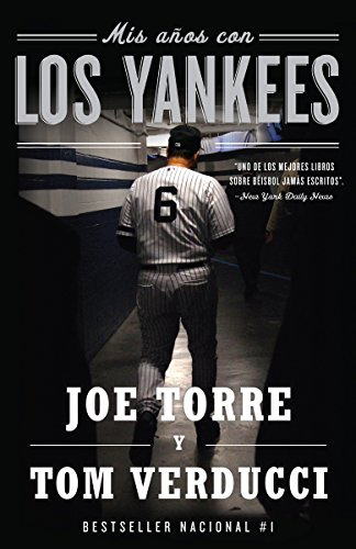 Mis años con los Yankees (Spanish Edition): Torre, Joe; Verducci, Tom